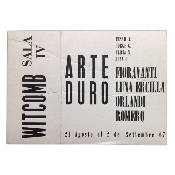 Arte Duro. Witcomb, [Buenos Aires], 21 Agosto al 2 de Setiembre 1967: Fioravanti, Luna Ercilla, Orlandi, Juan Carlos Romero
