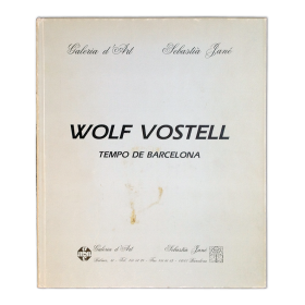 WOLF VOSTELL. Tempo de Barcelona. Galeria d'Art Sebastià Jané, Barcelona, 1991