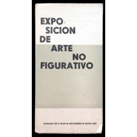 Exposición de Arte no Figurativo. Buenos Aires, del 1 al 22 de junio de 1960
