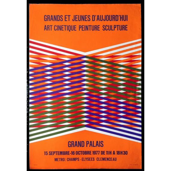 Grands et jeunes d'aujourd'hui: Art cinetique Peinture Sculpture. Grand Palais, 15 septembre - 16 octobre 1977