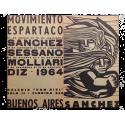 Movimiento Espartaco: Sánchez, Sessano, Molliari, Diz. Galería Van Riel, Buenos Aires, agosto-noviembre 1964