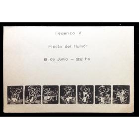 Fiesta del Humor. Federico V, [La Plata, Argentina], 6 de Junio - 22 hs., [1969]