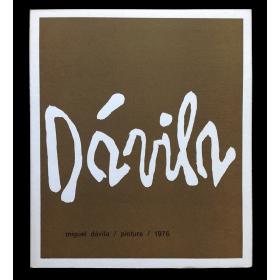 Miguel Dávila - Pintura 1976. Víctor Najmias Art Gallery International, Buenos Aires, 11 al 30 de octubre de 1976