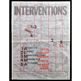 Interventions: Agitation-Lumière-Manifestations-Monuments-Attitudes. Tatlin, Kowalski, Tinguely, Christo, Raynaud, Louw, Buren