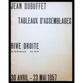 Jean Dubuffet - Tableaux d'assemblages. Rive Droite, [Paris], 30 Avril - 23 Mai 1957