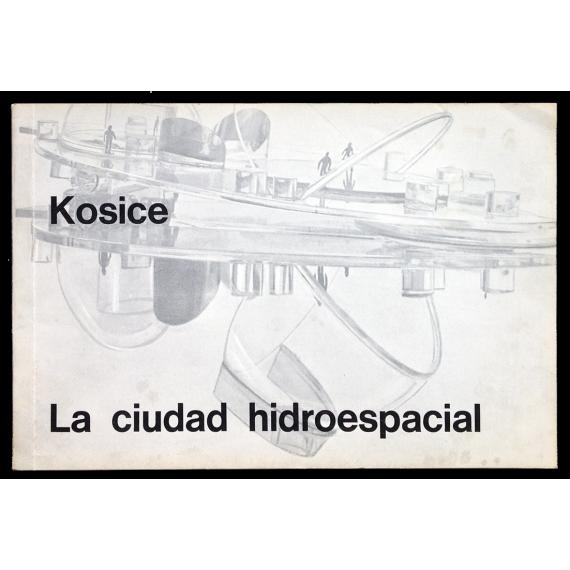 Kosice. La Ciudad Hidroespacial
