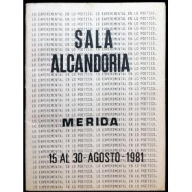 Lo experimental en lo poético. Sala Alcandoria, Mérida, 15 al 30, agosto, 1981