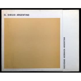 El dibujo argentino. Sociedad Hebraica Argentina, Buenos Aires, 2 al 14 de junio 1965