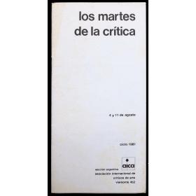 Los martes de la crítica. Ciclo 1981. Sección argentina AICA, [Buenos Aires], 4 y 11 de agosto