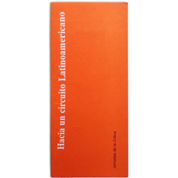 Hacia un circuito latinoamericano. AICA, Sección Argentina. XI Jornadas de la Crítica. CAyC, Buenos Aires, Set. 1990