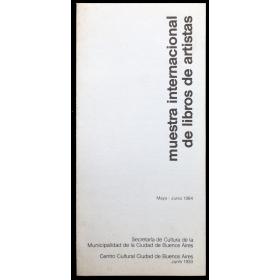 Muestra Internacional de Libros de Artistas. Centro Cultural Ciudad de Buenos Aires, Mayo-Junio 1984
