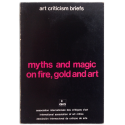 Myths and magic on fire, gold and art