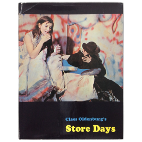 Claes Oldenburg's Store Days. Documents from The Store (1961) and Ray Gun Theater (1962)