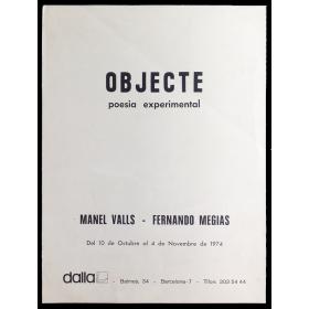 Objecte. Poesia experimental - Manel Valls y Fernando Megías. Dalla, Barcelona, del 10 de Octubre al 4 de Novembre de 1974