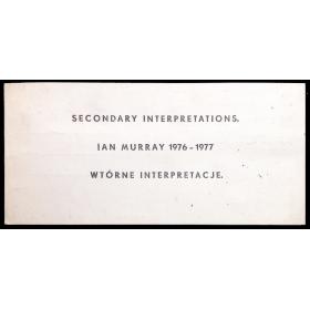 Ian Murray - Wtórne interpretacje (Secondary interpretations). Galeria Akumulatory 2, Poznan, IV-1978