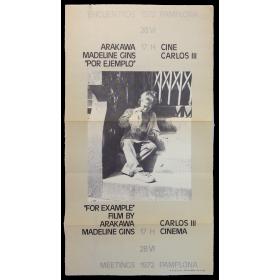 "Arakawa, Madeline Gins - ""Por ejemplo"". Encuentros Pamplona, Cine Carlos III, 28 VI, 1972"