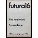 Futura 16. Hiro Kamimura: 5 vokaltexte
