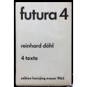 Futura 4. Reinhard Döhl: 4 texte