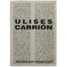 Ulises Carrión. We Have Won! Haven't we?