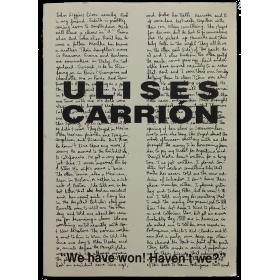 Ulises Carrión. We Have Won! Haven't we?