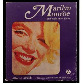 Marilyn Monroe que estás en el cielo (Vida, pasión y muerte de la novia del mundo)