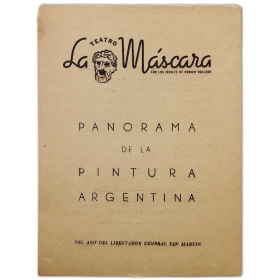 Panorama de la Pintura Argentina. Teatro La Máscara, Buenos Aires, agosto 1950