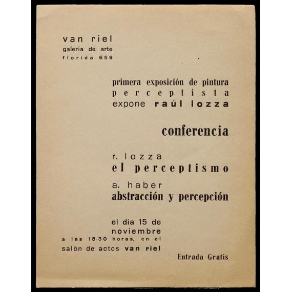 Primera exposición de pintura perceptista. Expone Raúl Lozza. Galería Van Riel, [Buenos Aires, octubre - noviembre, 1949]