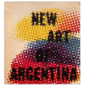 New Art of Argentina. An exhibition organized by Walker Art Center and the Visual Arts Center Instituto Torcuato Di Tella, 1964