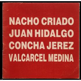 Nacho Criado - Juan Hidalgo - Concha Jerez - Valcárcel Medina. Galería Estampa, Madrid, febrero-marzo 1989