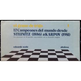 El grano de trigo 1: 12 Campeones del mundo desde Steinitz (1886) a Karpov (1981)