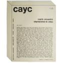 Cuarto encuentro internacional de video. CAyC, Buenos Aires, 31 Octubre - 13 Noviembre de 1975