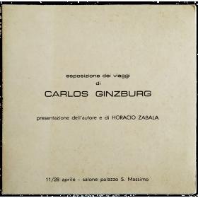 Esposizione dei viaggi di Carlos Ginzburg. Presentaziones dell'autore e di Horacio Zabala. Palazzo San Massimo, Salerno, 1981