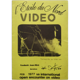 L'Etoile du Nord - Video. Fundació Joan Miró, Barcelona, Feb. 1977. VII International Open Encounter on Video