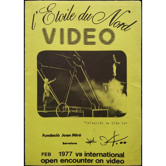 L'Etoile du Nord - Video. Fundació Joan Miró, Barcelona, Feb. 1977. VII International Open Encounter on Video