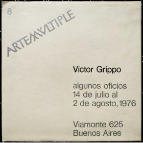 Víctor Grippo - Algunos oficios. Arte Múltiple, Buenos Aires, 14 de julio al 2 de agosto, 1976