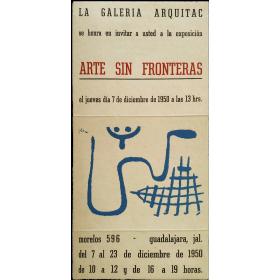 Arte sin fronteras. Galería Arquitac, Guadalajara, México, del 7 al 23 de diciembre de 1950