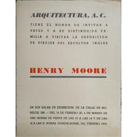 Henry Moore. Arquitectura, A. C., Guadalajara, México, del 18 de febrero al 4 de marzo de 1950