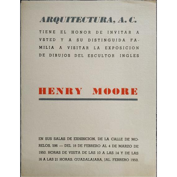 Henry Moore. Galería Arquitectura, A. C., Guadalajara, México, del 18 de febrero al 4 de marzo de 1950