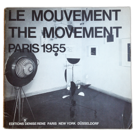 Le Mouvement - The Movement, Paris avril 1955. Agam, Bury, Calder, Duchamp, Jacobsen, Soto, Tinguely, Vasarely