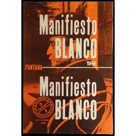 Fontana - Manifiesto Blanco 1946. Galleria Apollinaire, Milano, ottobre 1966