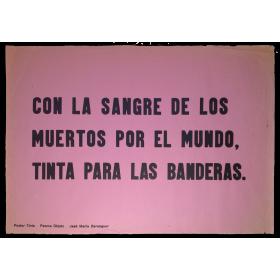 """""""Con la sangre de los muertos por el mundo, tinta para las banderas"""" Poster Tinta - Poema Objeto,  José María Berenguer"""