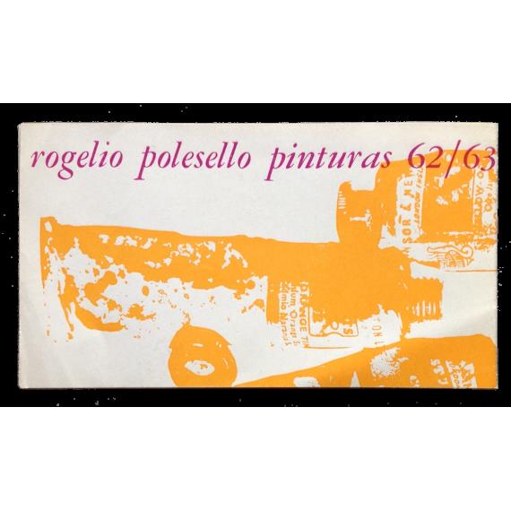 Rogelio Polesello - Pinturas 62/63. Galerías Rioboo y Nueva, Buenos Aires, 29 de noviembre al 14 de diciembre de 1963