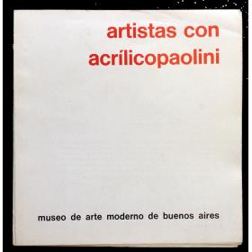 Artistas con Acrílicopaolini, Premio. Museo de Arte Moderno de Buenos Aires, 26 Noviembre - 19 Diciembre 1971