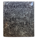 Matériologies de Jean Dubuffet. Galerie Daniel Cordier, Frankfurt am Main, 3 märz - 15 april 1961
