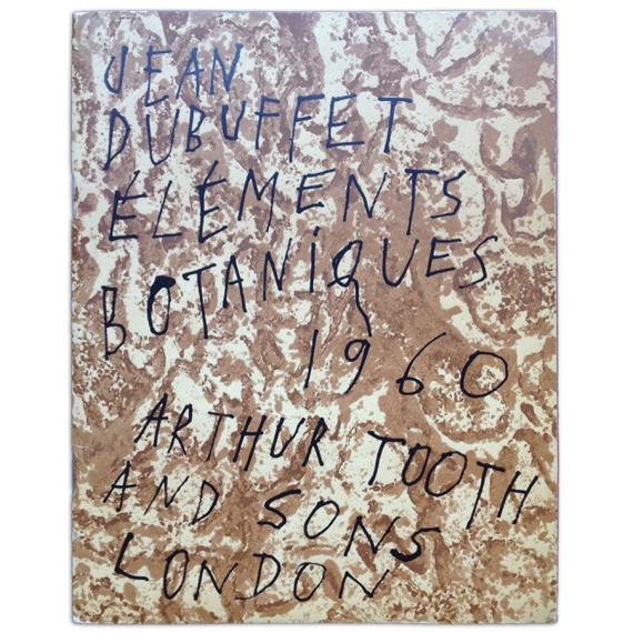 Jean Dubuffet - Éléments botaniques (Août-Décembre 1959). Arthur Tooth & Sons, London, 31 may - 18 june 1960