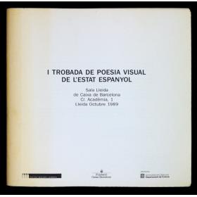 1a trobada de poesía visual de l'estat espanyol. Sala Lleida de Caixa de Barcelona, Lleida, octubre 1989
