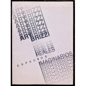 Ary Brizzi. Reales espacios imaginarios. Galería Rubbers, Buenos Aires, 15 de setiembre a 4 de octubre [1988]
