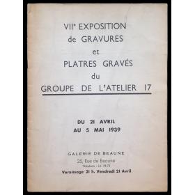 VIIe Exposition de Gravures et Platres  Gravés du Groupe de l'Atelier 17. Du 21 Avril au 5 Mai  1939, Galerie de Beaune, Paris