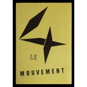 Le Mouvement. Agam, Bury, Calder, Marcel Duchamp, Jacobsen, Soto, Tinguely, Vasarely