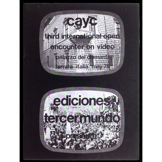 CAyC - Third International Open Encounter on Video. Galleria Civica d'Arte Moderna, Ferrara-Italia, May 25th to 29th, 1975